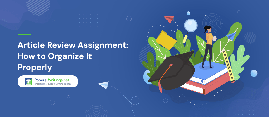 Article Review Assignment: How to Organize It Properly