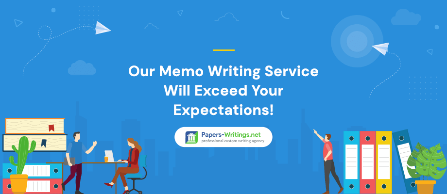 Our Memo Writing Service Will Exceed Your Expectations!