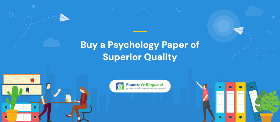 Buy a Psychology Paper of Superior Quality