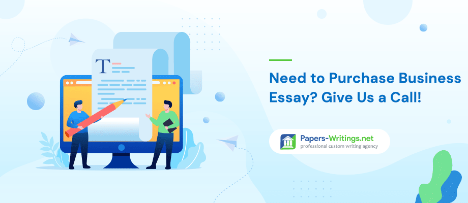 Need to Purchase Business Essay of Supreme Quality? Give Us a Call!